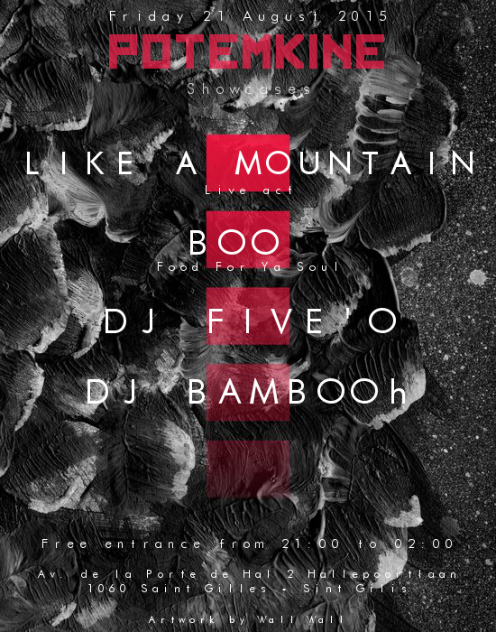 DJ BAMBOOH x FIVE'O x BOO x LIKE A MOUNTAIN. 21 August 2015 @ Potemkine (Brussels)