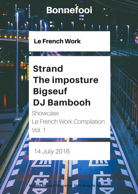Le French Work - Brussels - Strand Bambooh imposture bigseuf